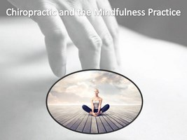 Chiropractic and the Mindfulness Practice (Copy)